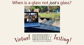 Virtual Riedel Tasting! July 16th - reserve your spot today!