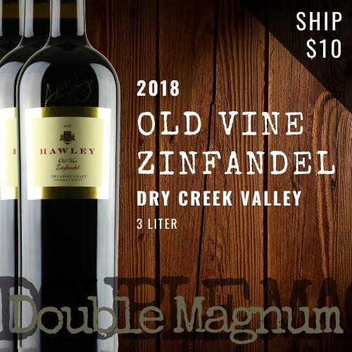 2018 Old Vine Zin, Dry Creek