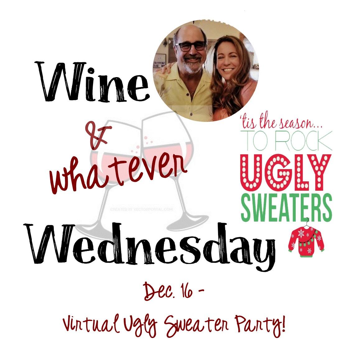 Dec. 16 Wine Whatever Wednesday Ben Kristen Ugly Sweater