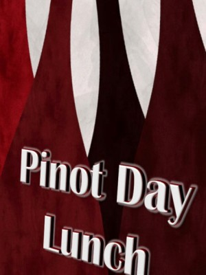 Pinot Day Lunch