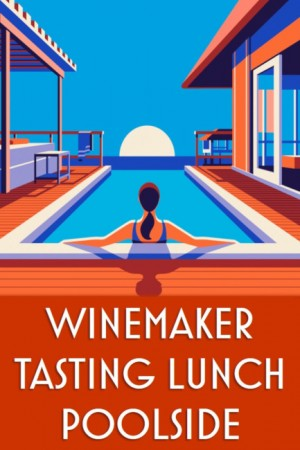 Members Only Winemaker Poolside Lunch Tasting