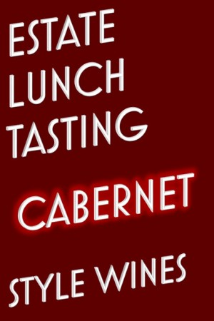 Estate Lunch ~ Cabernet